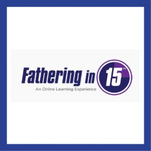 Fathering in 15 is an interactive, online tool developed by the National Fatherhood Initiative that helps build the knowledge, attitudes, and skills of fathers through 15 online modules.